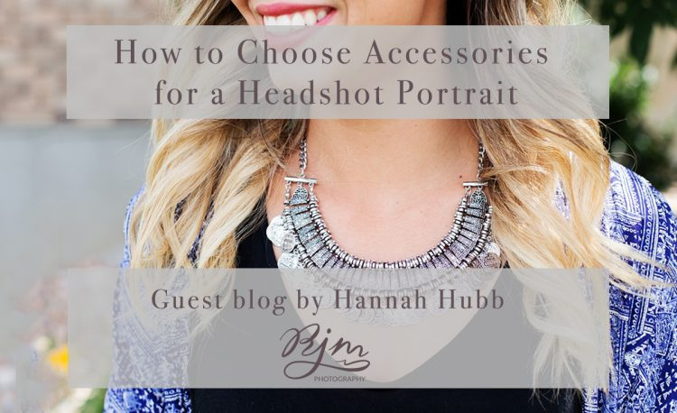 choosing the right accessories for a headshot portrait session